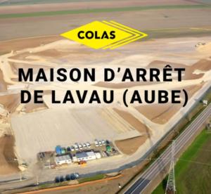 Sous-traitance pour Colas des travaux de la maison d'arrêt - LAVAU